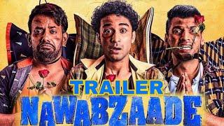 NAWABZAADE OFFICIAL TRAILER | Raghav Juyal | Punit | Dharmesh | NAWABZAADE TRAILER Review