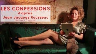 getlinkyoutube.com-Lectures Glamour - Jean-Jacques Rousseau :Les confessions