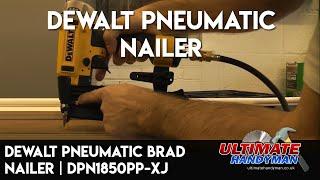 getlinkyoutube.com-Dewalt pneumatic brad nailer | DPN1850PP-XJ