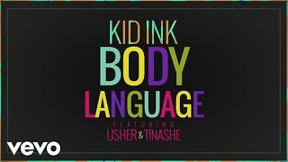 getlinkyoutube.com-Kid Ink - Body Language (Audio) ft. Usher, Tinashe