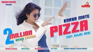 Khava Mate Pizza   Kinjal Dave New Gujarati Song Video 2018 | DJ Maza