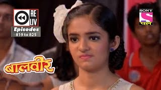 Weekly Reliv   Baalveer   23rd Dec  To 29th Dec 2017    Episode 819 To 825