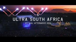 getlinkyoutube.com-Ultra South Africa 2016 Aftermovie (4K)