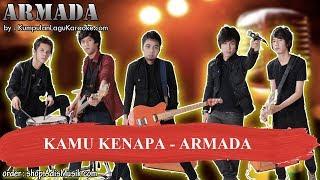 KAMU KENAPA - ARMADA Karaoke