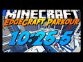 Minecraft: EdgeCraft Parkour Speedrun - 10:25.5