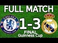 Chelsea FC VS Real Madrid 1-3 FULL MATCH 07.08.2013 HD Guinness Cup - FINAL ENGLISH COMMENTARY