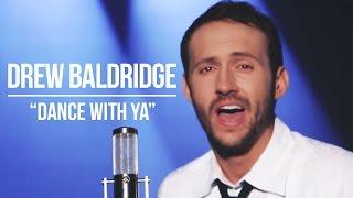 getlinkyoutube.com-Dance With Ya | OFFICIAL VIDEO | Drew Baldridge