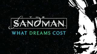 Neil Gaiman's Sandman: What Dreams Cost