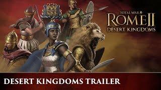 Total War: ROME II - Desert Kingdoms Bejelentés Trailer