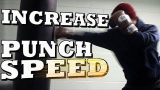 How to Increase Your Punching Speed - Get Faster Punches!