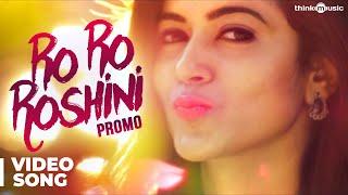 Chennai 2 Singapore Songs | Ro Ro Roshini Song (Promo Video) | Gokul Anand, Anju Kurian | Ghibran