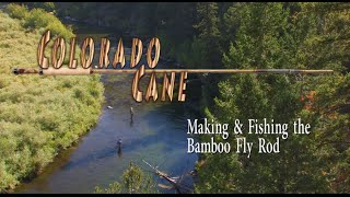 getlinkyoutube.com-Colorado Cane: Making and Fishing the Bamboo Fly Rod