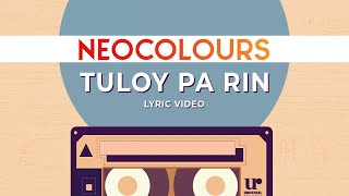 Neocolours   Tuloy Pa Rin (Official Lyric Video)