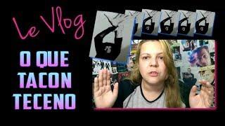 LeVlog #29 (e ainda sobra espaço) - O QUE TACON TECENO