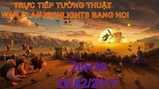 getlinkyoutube.com-[TRỰC TIẾP] WAR CLAN HIGHLIGHTS BANG HOI 1 & 2 VỚI SỰ CHÉM GIÓ CỦA NEWZOMBIE 20H30 NGÀY 26/02/2017