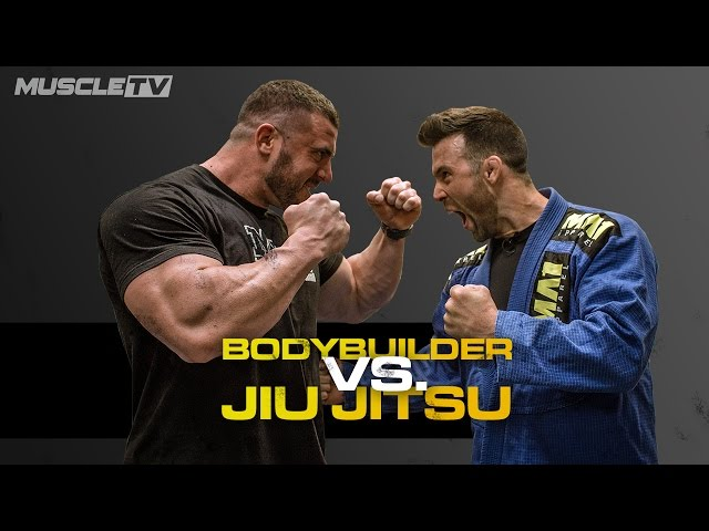 BODYBUILDER Vs. JIU JITSU FIGHTER