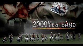 getlinkyoutube.com-2000 Years Ago - Attack on Titan / Shingeki no Kyojin [進撃の巨人] Live Action Cosplay- / Fanvideo
