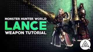 Monster Hunter World | Lance Tutorial