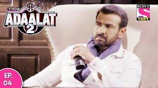 Adaalat 2 - अदालत २ - Episode 04 - 5th December, 2017