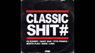 Ol Kainry & Dany Dan - Classic Shit (ft. Tito Prince Lino Disiz & Busta Flex)