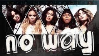 NO WAY - FIFTH HARMONY karaoke version ( no vocal ) lyric