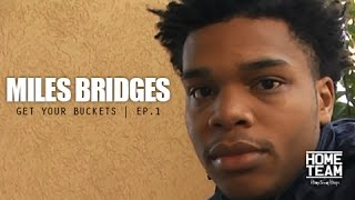 Miles Bridges: Get Your Buckets - Episode 1