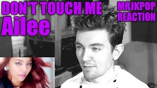 getlinkyoutube.com-AILEE Don't Touch Me Reaction / Review - MRJKPOP ( 에일리 손대지마 )