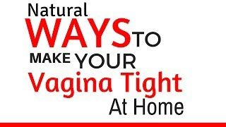 getlinkyoutube.com-☯☯☯ Natural Ways To Make Your Vagina Tight At Home ♀ Tighten Your Vag At Home
