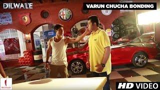 getlinkyoutube.com-Dilwale | Varun & Chucha Bonding | Kriti Sanon, Varun Dhawan, Varun Sharma