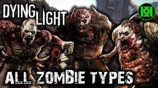 Dying Light: All Zombie Types and Every Different Enemy in the Game (Special Unique Zombies/Enemies)