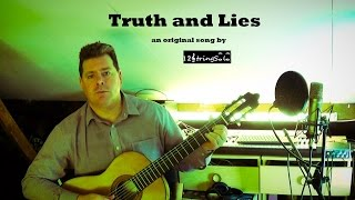 "♫♪ ""Truth & Lies"" Original Acoustic song by 12Stringsolo"