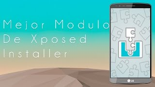 getlinkyoutube.com-MEJOR MODULO DE XPOSED INSTALLER  | TECHDROID 2015