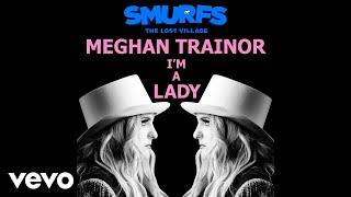 getlinkyoutube.com-Meghan Trainor - I'm a Lady (Audio - From the motion picture SMURFS: THE LOST VILLAGE)