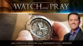getlinkyoutube.com-Watch & Pray - Christian Berdahl - Message of the Month