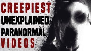 getlinkyoutube.com-5 Creepiest Unexplained Paranormal Videos