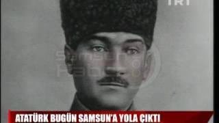 Atatürk bugün İstanbul'dan Samsun'a doğru yola çıktı