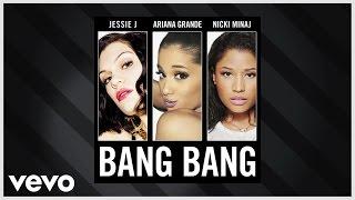 getlinkyoutube.com-Jessie J, Ariana Grande, Nicki Minaj - Bang Bang (Audio)