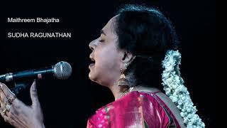 Maithreem Bhajatha - Sudha Raghunathan