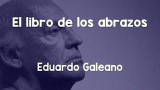 Eduardo Galeano: El libro de los abrazos (mp3)