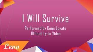 Demi Lovato - I Will Survive Lyrics