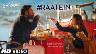 RAATEIN Video Song   SHIVAAY   Jasleen Royal   Ajay Devgn   T-Series