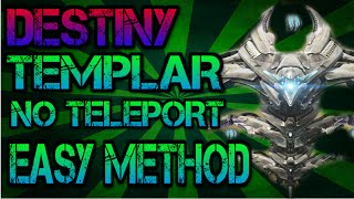 getlinkyoutube.com-Destiny NEW Templar Method EASY Without Teleport Kill!! (After Patch!!)