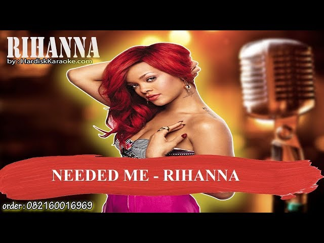 NEEDED ME   RIHANNA Karaoke