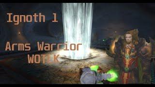 getlinkyoutube.com-Ignoth - Arms Warrior PvP 3.3.5 wotlk arenas 2v2 & 3v3