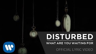 getlinkyoutube.com-Disturbed - What Are You Waiting For [Official Lyric Video]