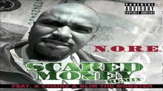 N.O.R.E. - Scared Money (rmx) (ft. 2 Chainz & Slim The Mobster)