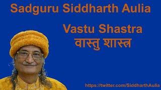 Vastu Shastra (वास्तु शास्त्र): Osho Siddharth Aulia