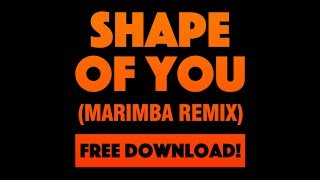 Shape Of You (Marimba Remix) FREE MP3 download available!