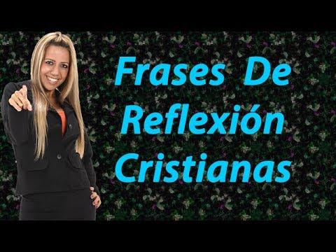 Frases De Reflexion Cristianas, Cortas y Bonitas