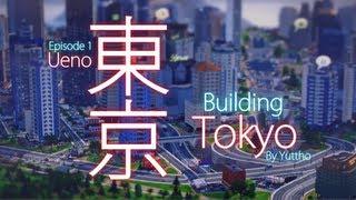 "getlinkyoutube.com-""Building Tokyo"", Episode 1: Ueno - SimCity (2013) 【シムシティの東京】"